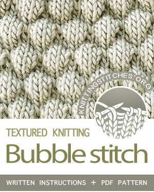 Textured Knitting Stitches. #howtoknit the Bubble Stitch Pattern. FREE written i...