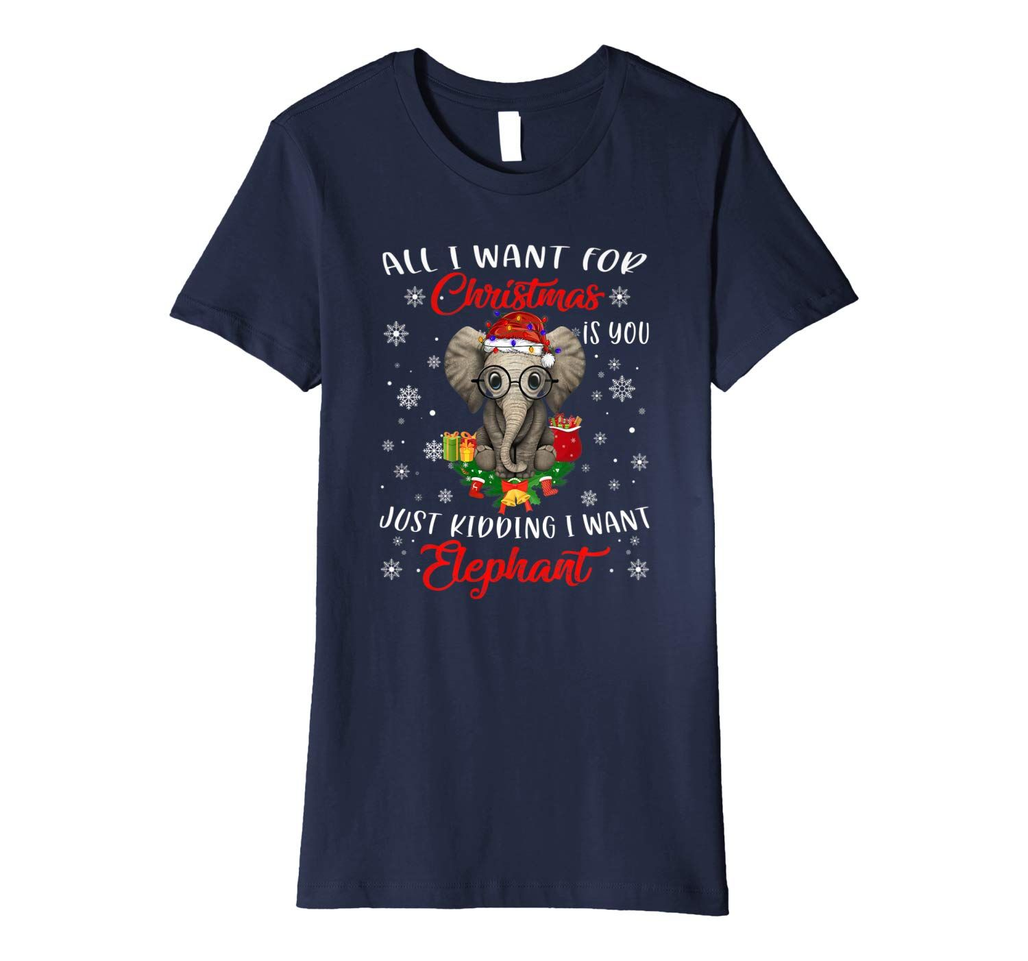 Just Kidding I Want Elephant For Christmas Funny Gifts Premium T-Shirt
